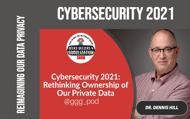 Cybersecurity 2021: Reimagining How We Protect Our Data Privacy | Season 3:050