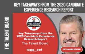 The Talent Board, Candidate Experience, Geeks Geezers Googlization
